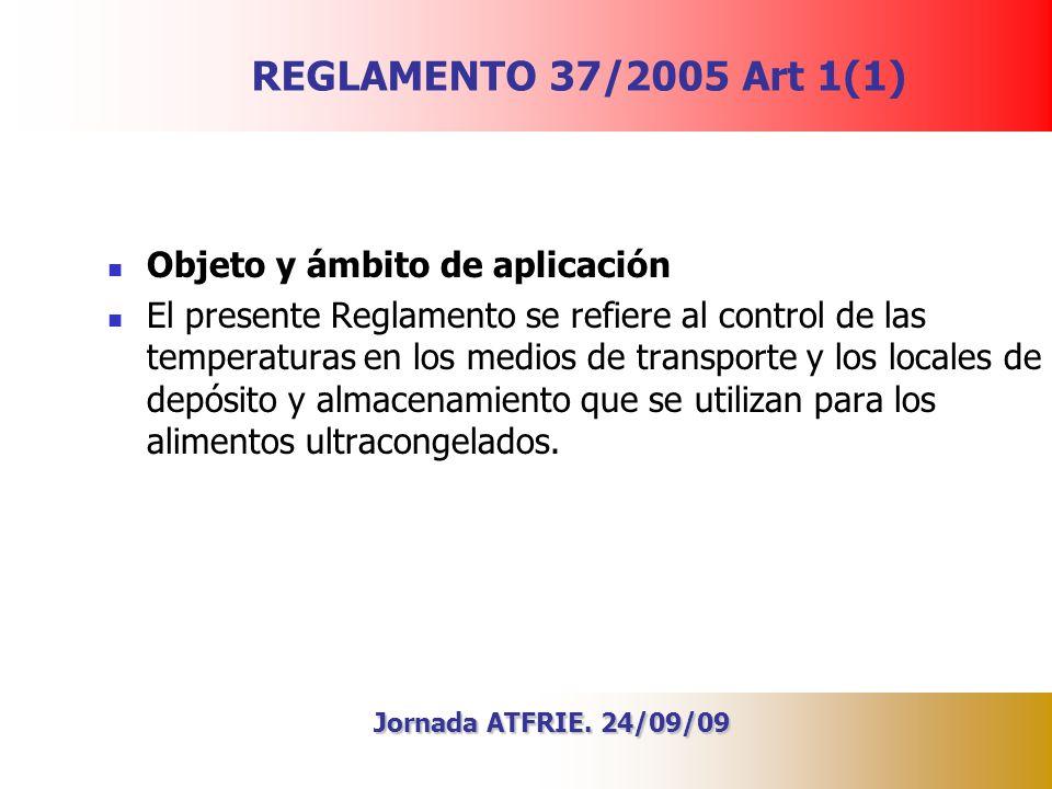 REGLAMENTO 37/2005 Art 1(1) Objeto y ámbito de aplicación