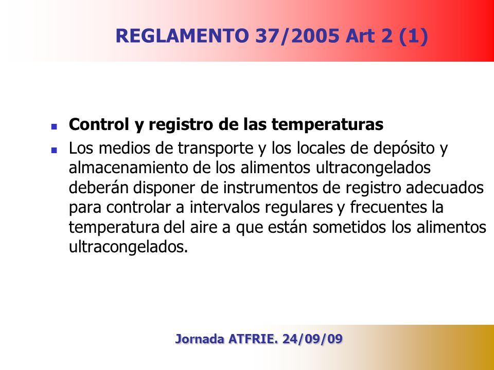REGLAMENTO 37/2005 Art 2 (1) Control y registro de las temperaturas