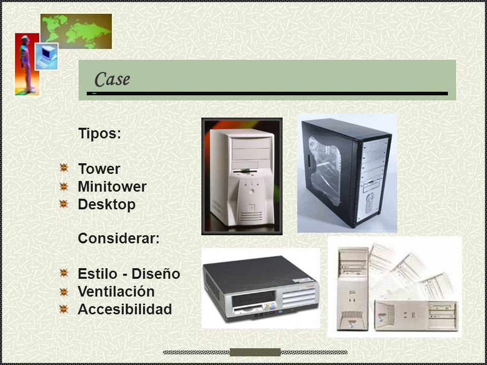 Case Tipos: Tower Minitower Desktop Considerar: Estilo - Diseño