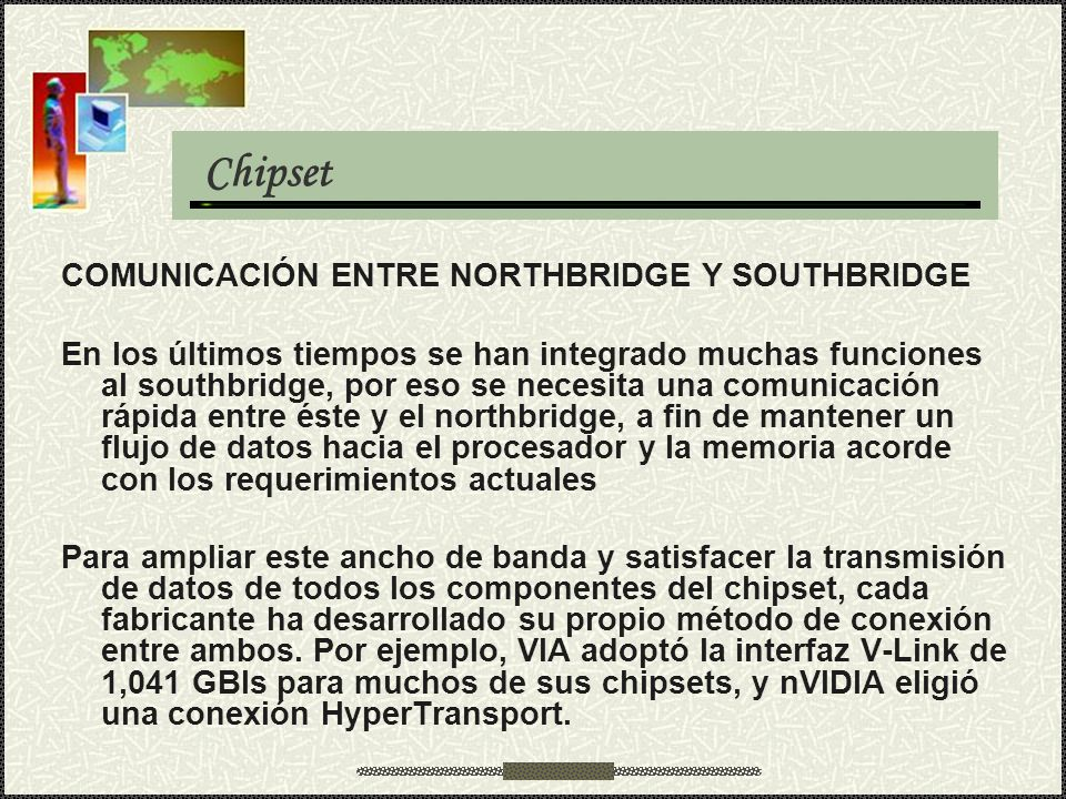 Chipset COMUNICACIÓN ENTRE NORTHBRIDGE Y SOUTHBRIDGE