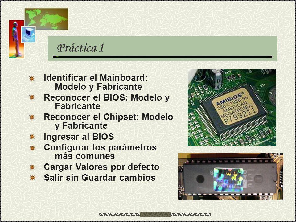 Práctica 1 Identificar el Mainboard: Modelo y Fabricante