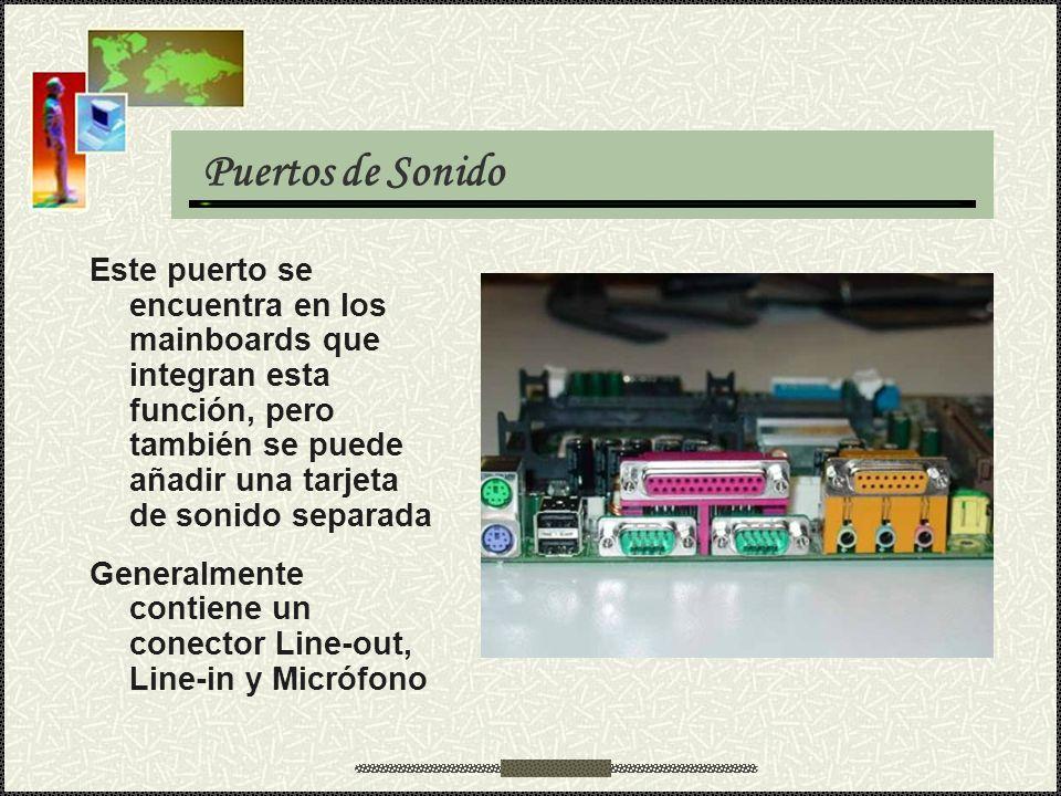 Puertos de Sonido Este puerto se encuentra en los mainboards que integran esta función, pero también se puede añadir una tarjeta de sonido separada.