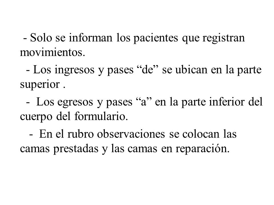 - Solo se informan los pacientes que registran movimientos.
