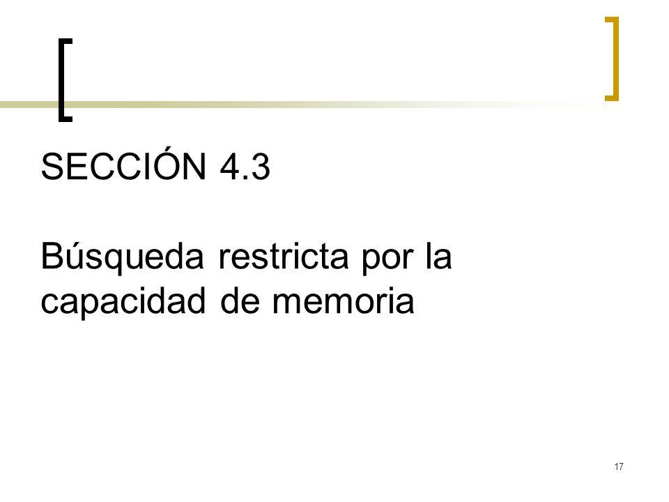 SECCIÓN 4.3 Búsqueda restricta por la capacidad de memoria