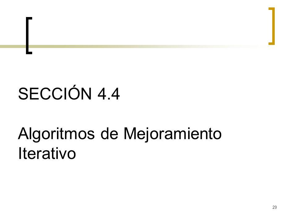 SECCIÓN 4.4 Algoritmos de Mejoramiento Iterativo