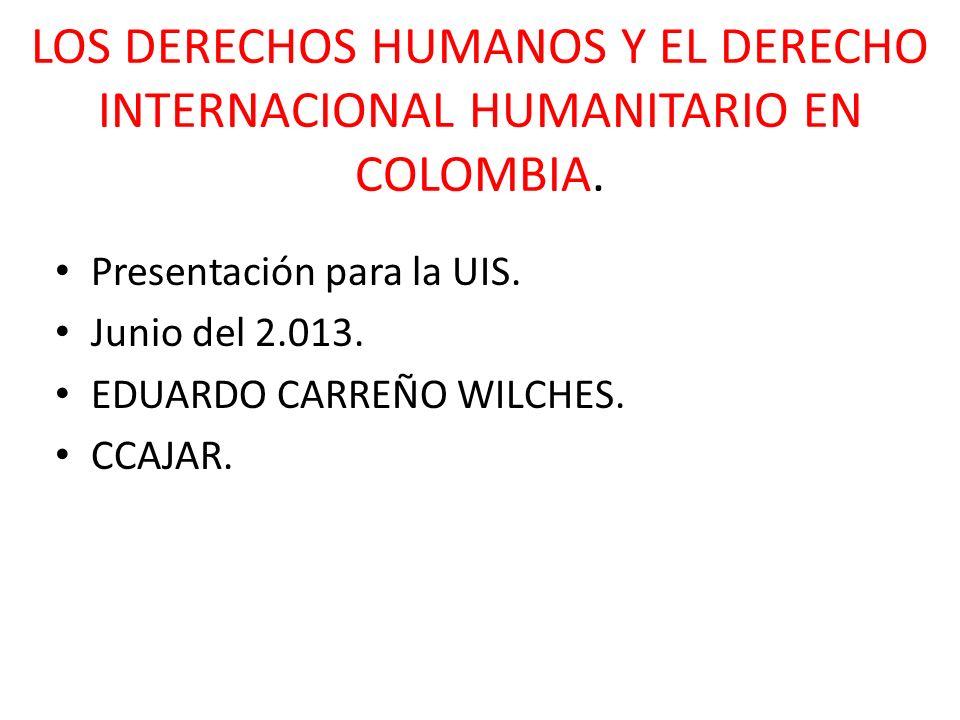 LOS DERECHOS HUMANOS Y EL DERECHO INTERNACIONAL HUMANITARIO EN COLOMBIA.