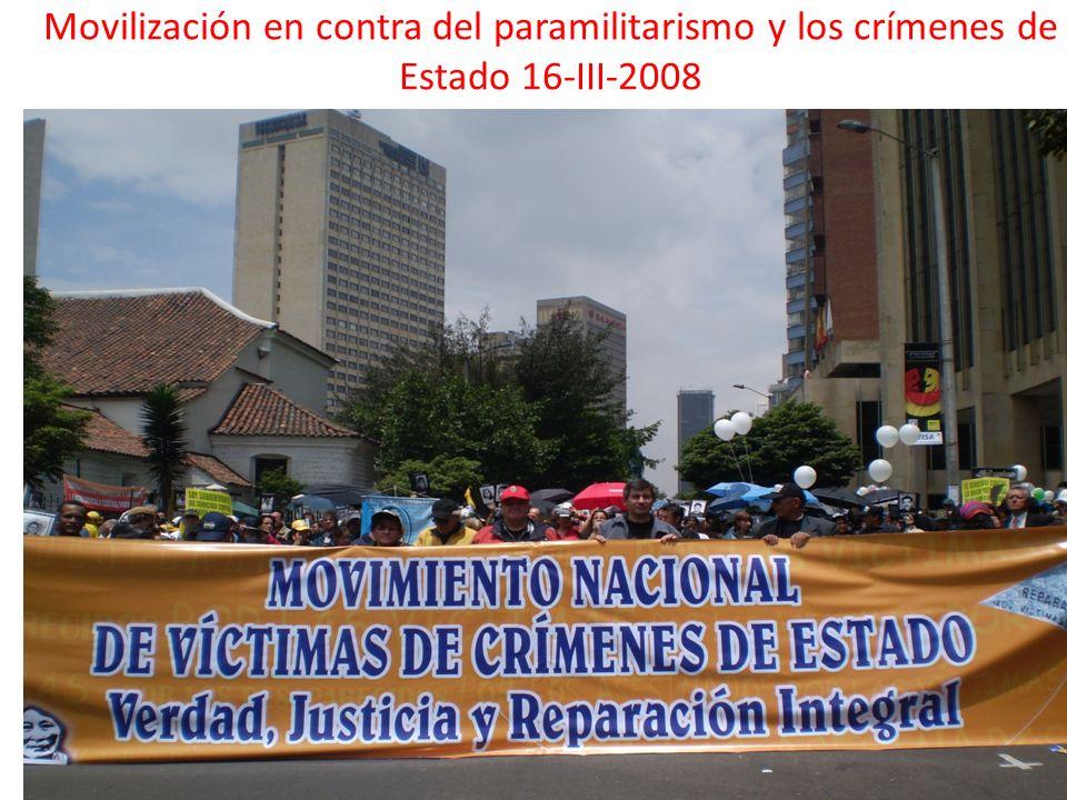 Movilización en contra del paramilitarismo y los crímenes de Estado 16-III-2008