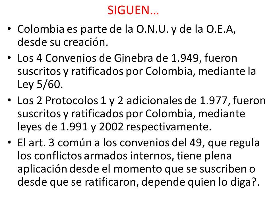 SIGUEN… Colombia es parte de la O.N.U. y de la O.E.A, desde su creación.