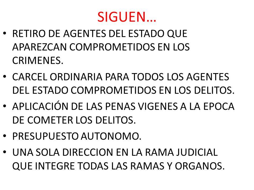 SIGUEN… RETIRO DE AGENTES DEL ESTADO QUE APAREZCAN COMPROMETIDOS EN LOS CRIMENES.