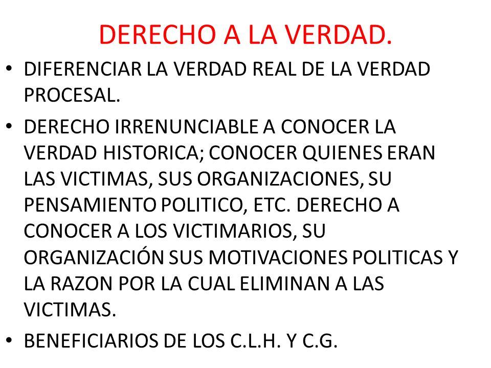 DERECHO A LA VERDAD. DIFERENCIAR LA VERDAD REAL DE LA VERDAD PROCESAL.