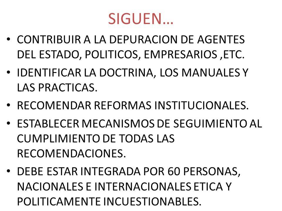 SIGUEN… CONTRIBUIR A LA DEPURACION DE AGENTES DEL ESTADO, POLITICOS, EMPRESARIOS ,ETC. IDENTIFICAR LA DOCTRINA, LOS MANUALES Y LAS PRACTICAS.