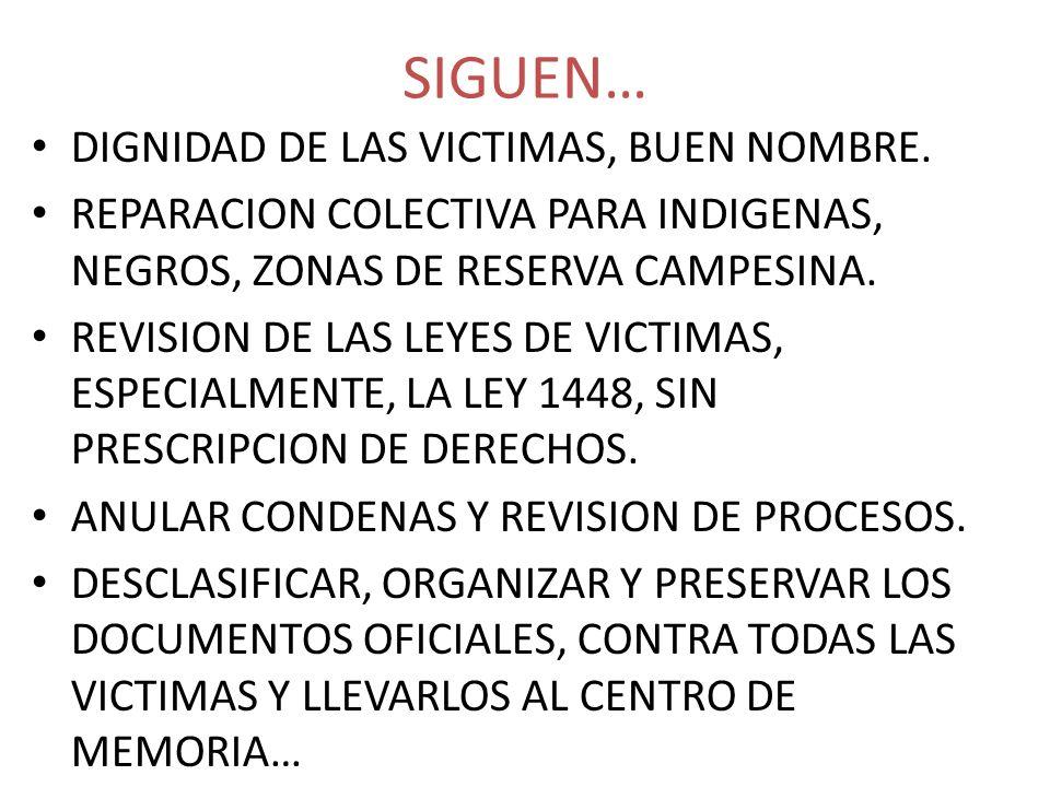 SIGUEN… DIGNIDAD DE LAS VICTIMAS, BUEN NOMBRE.