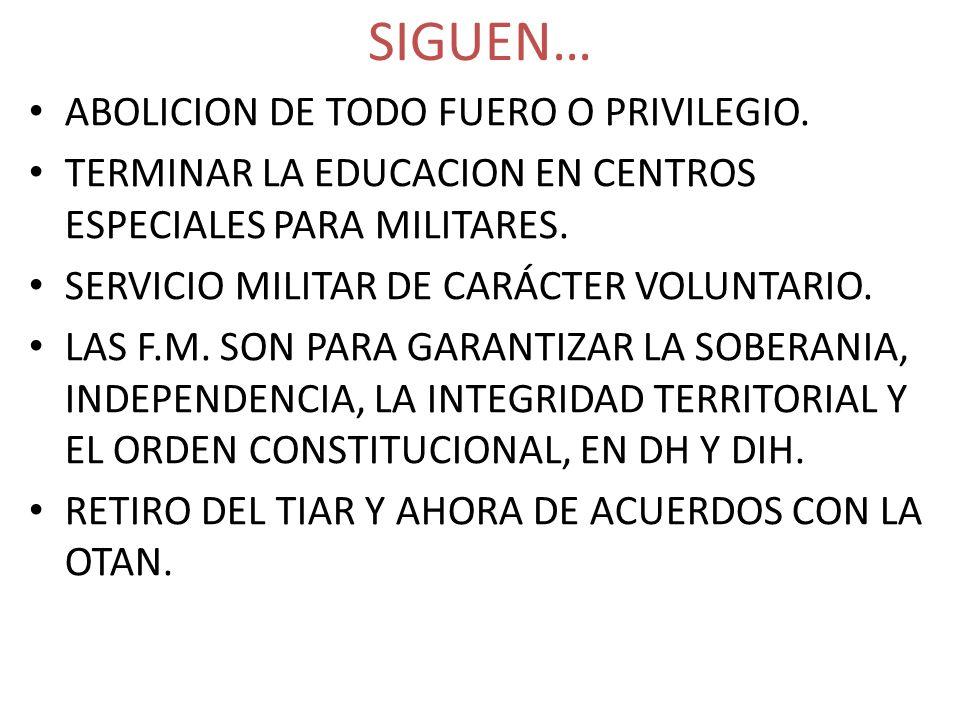 SIGUEN… ABOLICION DE TODO FUERO O PRIVILEGIO.
