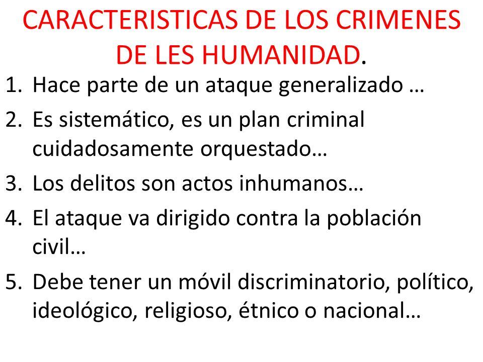 CARACTERISTICAS DE LOS CRIMENES DE LES HUMANIDAD.