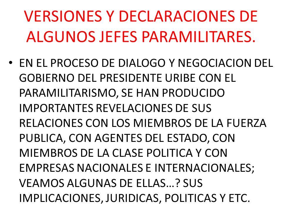 VERSIONES Y DECLARACIONES DE ALGUNOS JEFES PARAMILITARES.