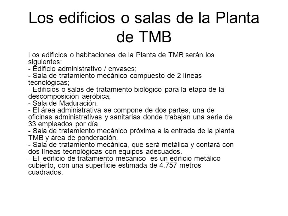 Los edificios o salas de la Planta de TMB