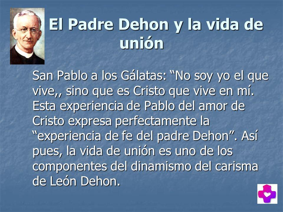 El Padre Dehon y la vida de unión
