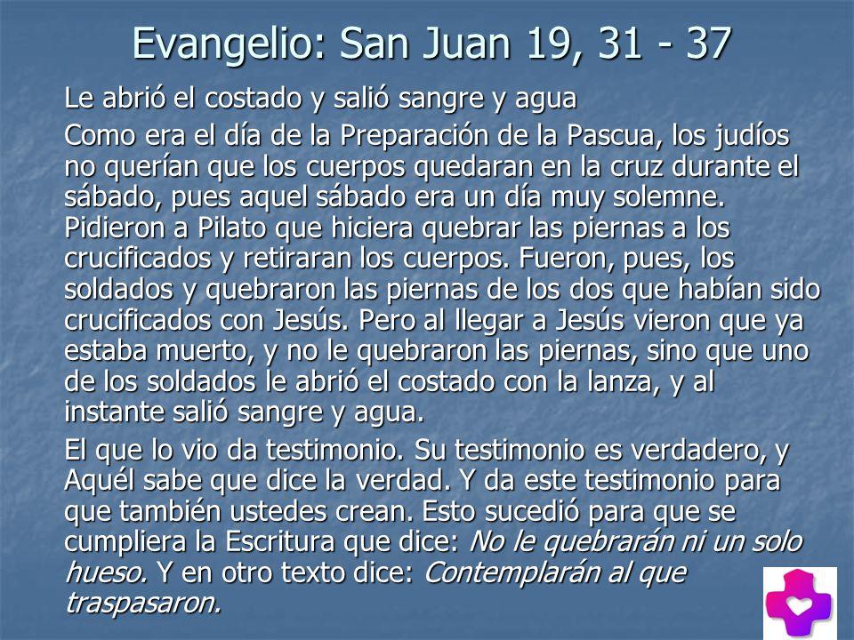 Evangelio: San Juan 19, 31 - 37 Le abrió el costado y salió sangre y agua.