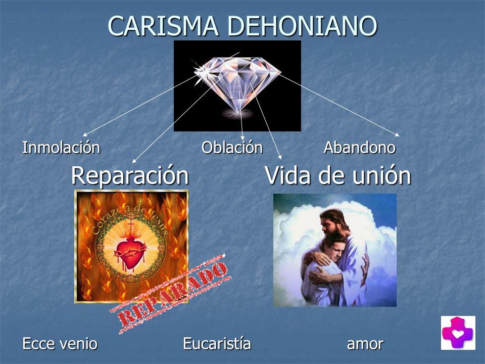 CARISMA DEHONIANO Reparación Vida de unión