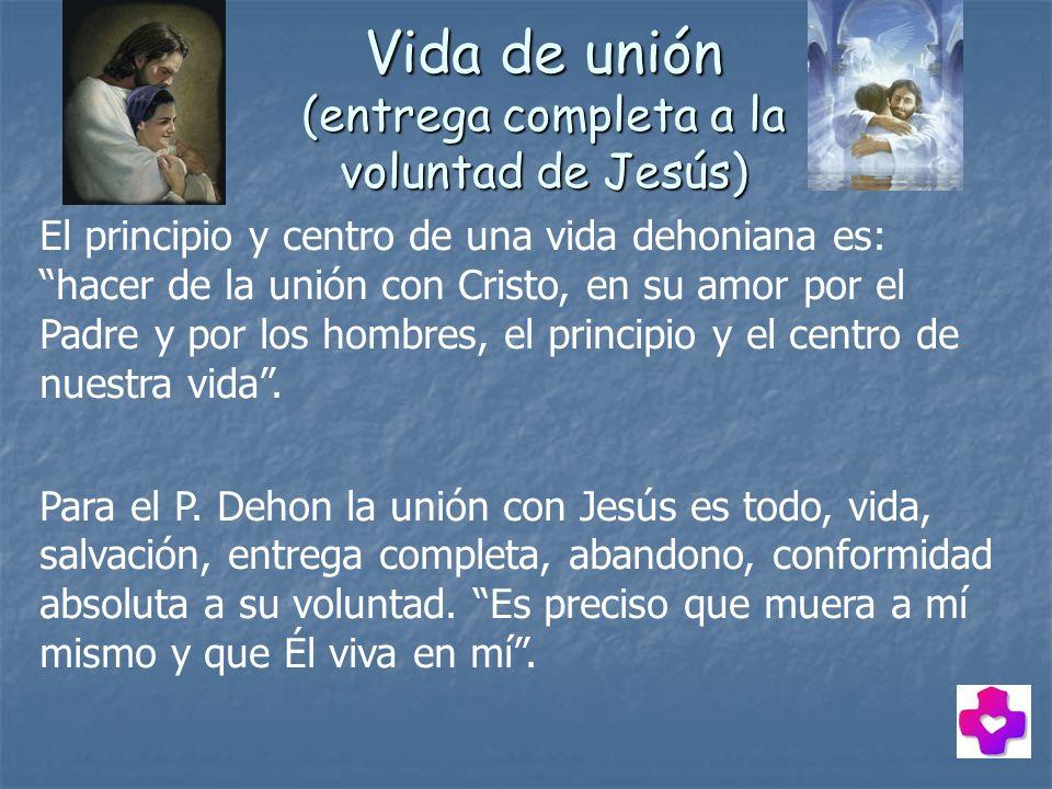 Vida de unión (entrega completa a la voluntad de Jesús)