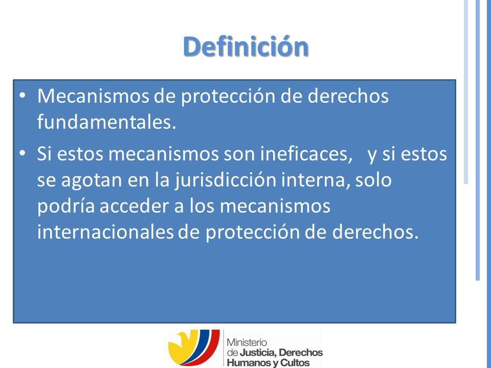 Definición Mecanismos de protección de derechos fundamentales.