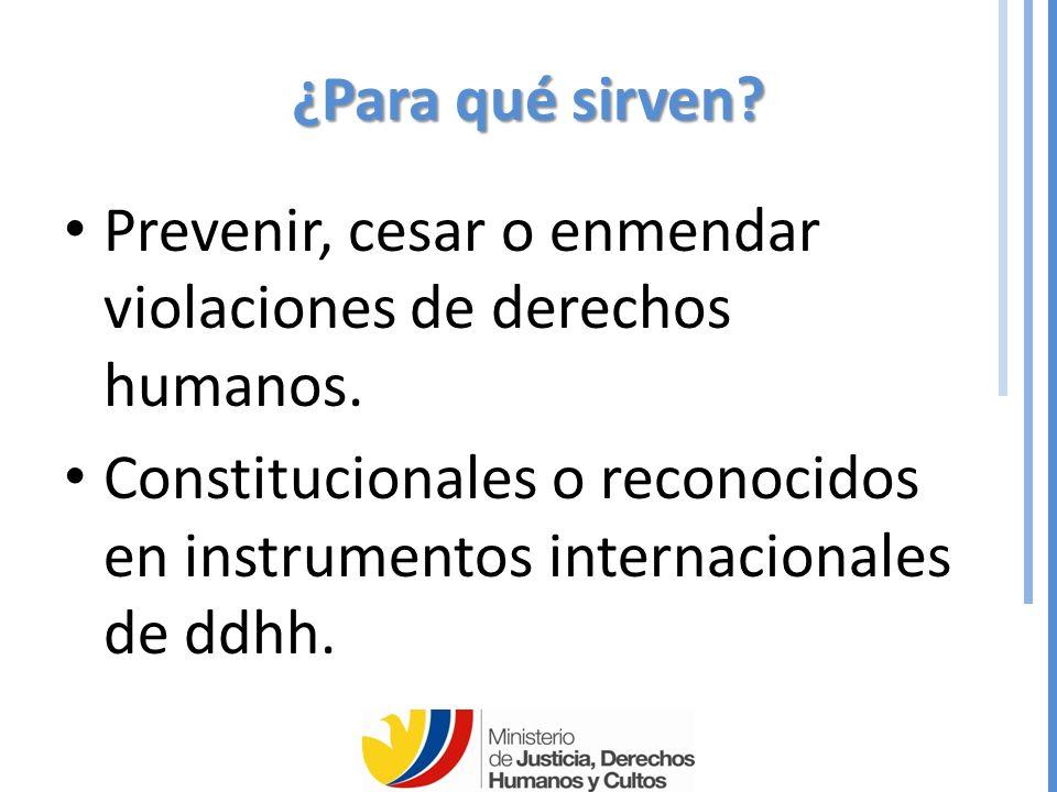 ¿Para qué sirven Prevenir, cesar o enmendar violaciones de derechos humanos.