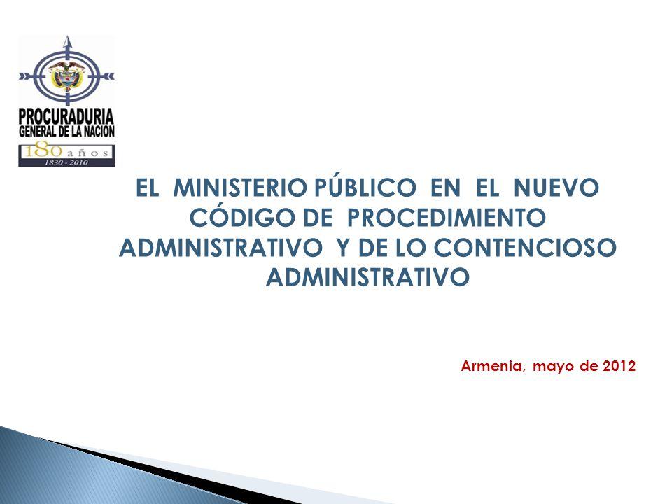 EL MINISTERIO PÚBLICO EN EL NUEVO CÓDIGO DE PROCEDIMIENTO ADMINISTRATIVO Y DE LO CONTENCIOSO ADMINISTRATIVO