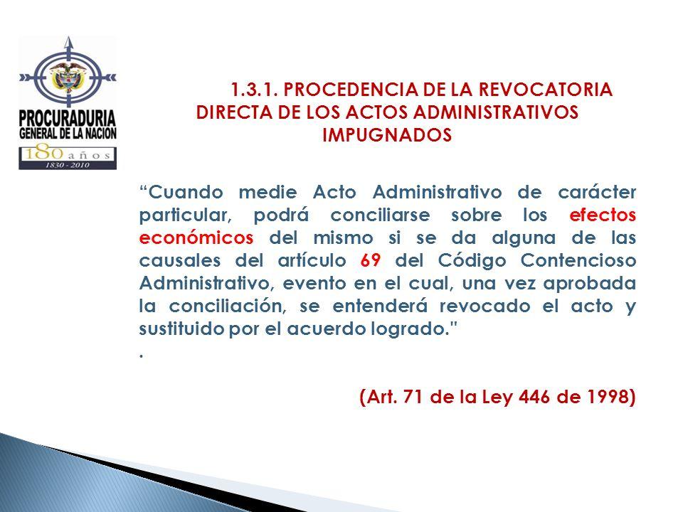 1.3.1. PROCEDENCIA DE LA REVOCATORIA DIRECTA DE LOS ACTOS ADMINISTRATIVOS IMPUGNADOS