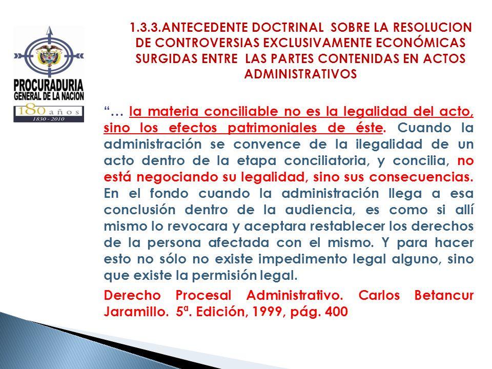 1.3.3.ANTECEDENTE DOCTRINAL SOBRE LA RESOLUCION DE CONTROVERSIAS EXCLUSIVAMENTE ECONÓMICAS SURGIDAS ENTRE LAS PARTES CONTENIDAS EN ACTOS ADMINISTRATIVOS