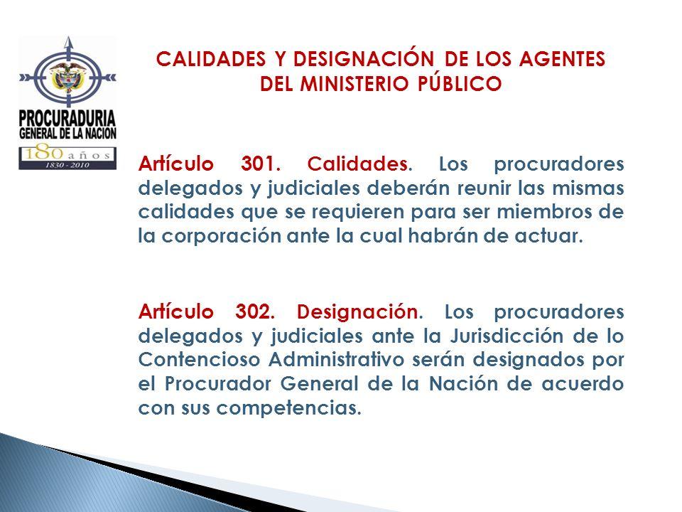 CALIDADES Y DESIGNACIÓN DE LOS AGENTES DEL MINISTERIO PÚBLICO