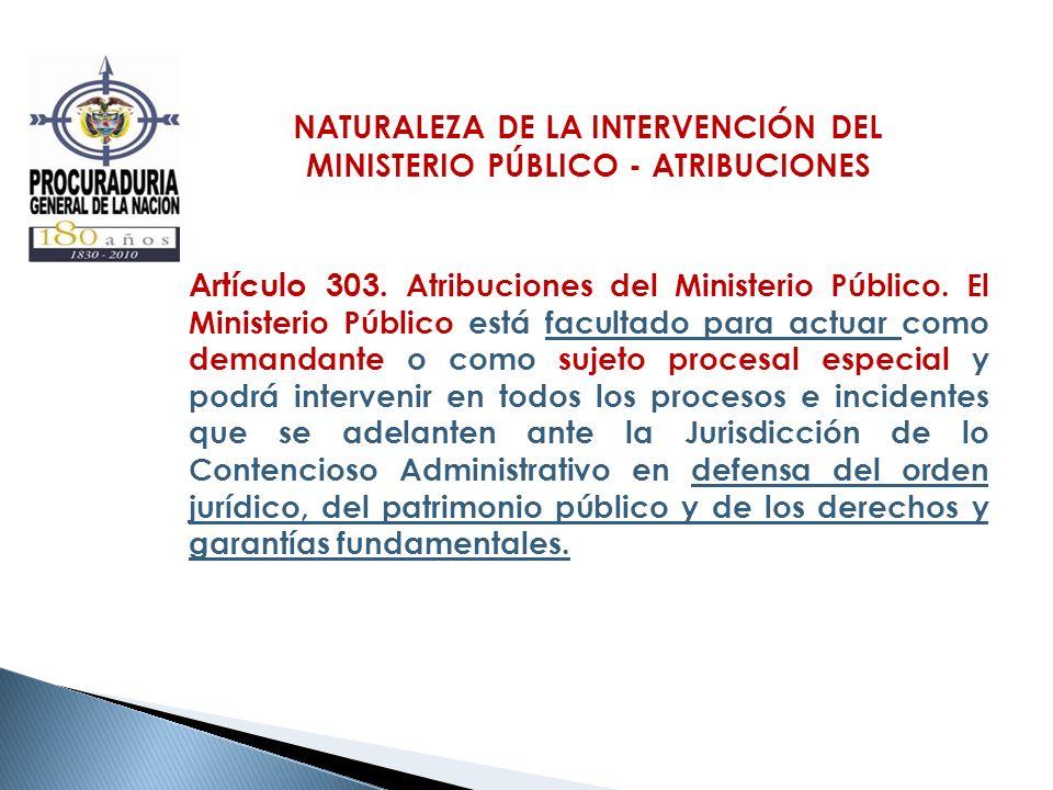NATURALEZA DE LA INTERVENCIÓN DEL MINISTERIO PÚBLICO - ATRIBUCIONES