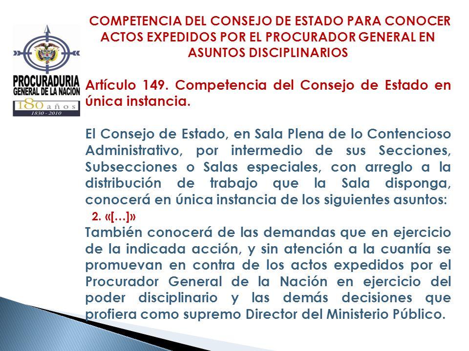 Artículo 149. Competencia del Consejo de Estado en única instancia.