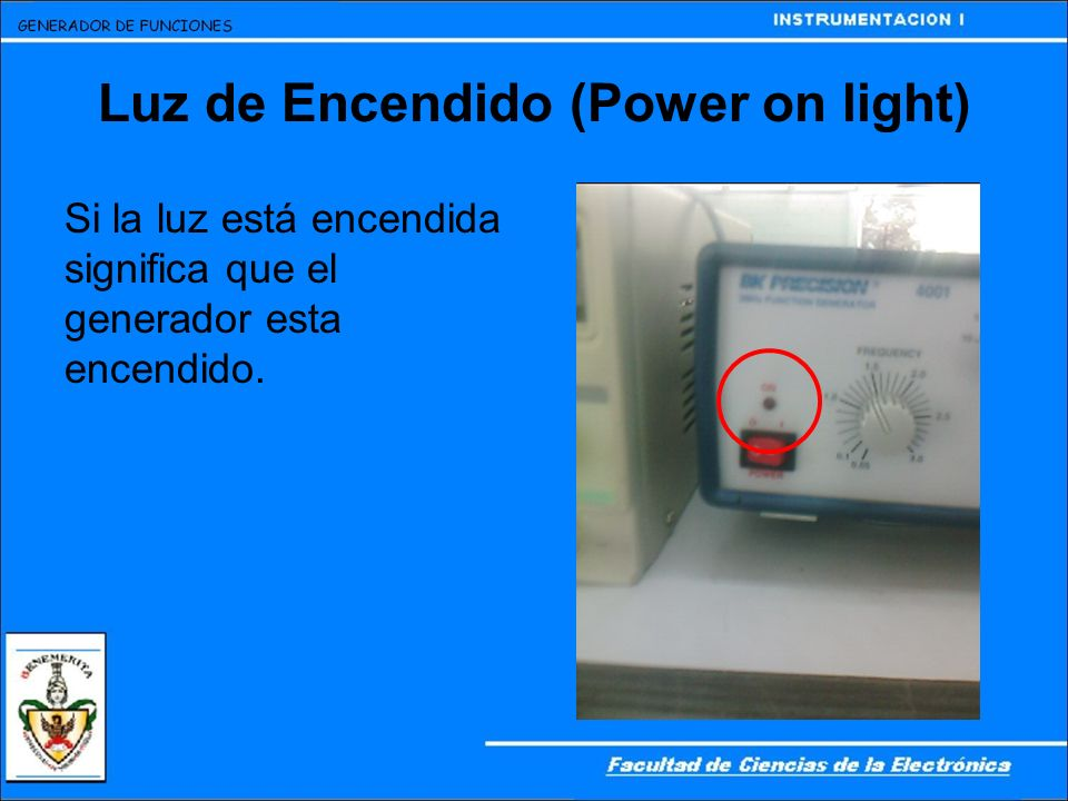 Luz de Encendido (Power on light)