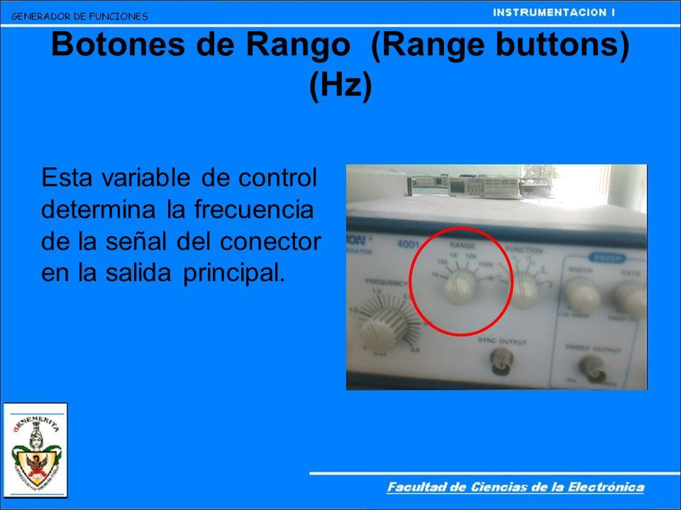 Botones de Rango (Range buttons) (Hz)