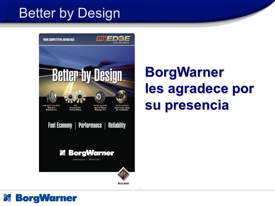 Better by Design BorgWarner les agradece por su presencia
