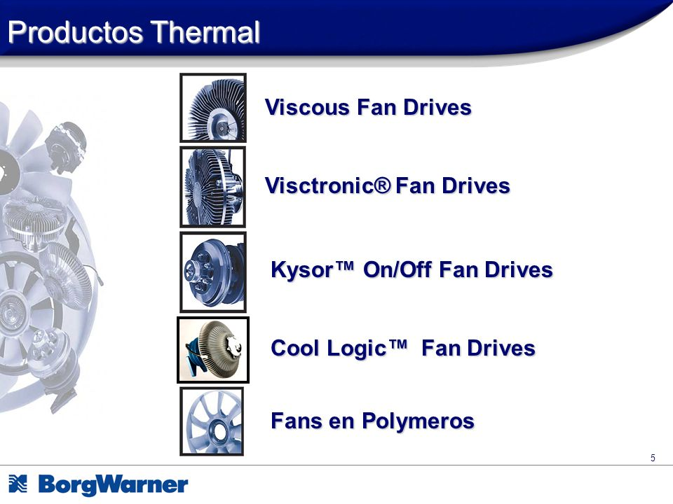 Productos Thermal Viscous Fan Drives Visctronic® Fan Drives