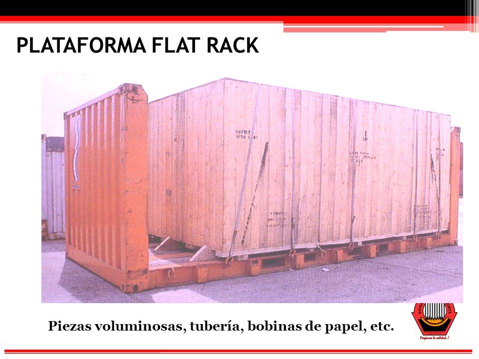 PLATAFORMA FLAT RACK Piezas voluminosas, tubería, bobinas de papel, etc.