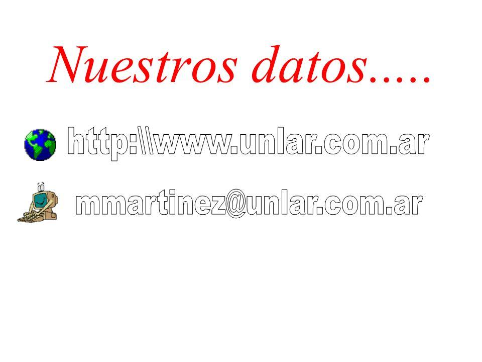 Nuestros datos..... http:\\www.unlar.com.ar mmartinez@unlar.com.ar