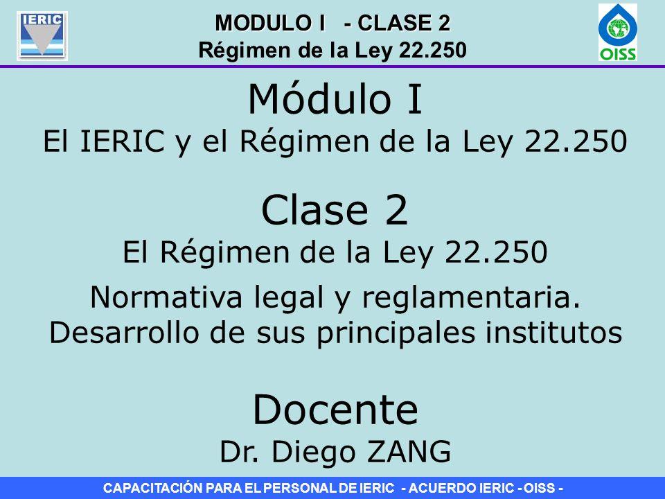 Módulo I El IERIC y el Régimen de la Ley 22.250