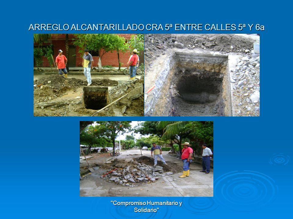 ARREGLO ALCANTARILLADO CRA 5ª ENTRE CALLES 5ª Y 6a
