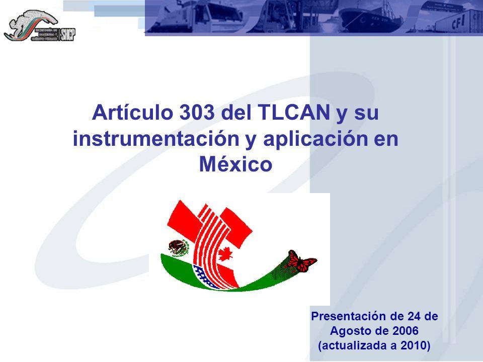 Artículo 303 del TLCAN y su instrumentación y aplicación en México