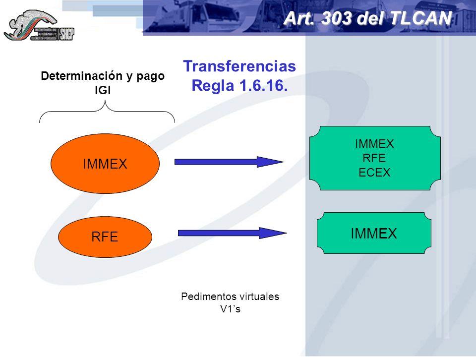Art. 303 del TLCAN Transferencias Regla 1.6.16. IMMEX IMMEX RFE