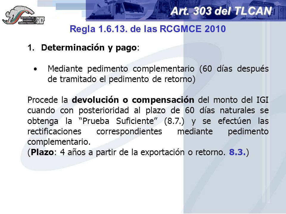 Art. 303 del TLCAN Regla 1.6.13. de las RCGMCE 2010