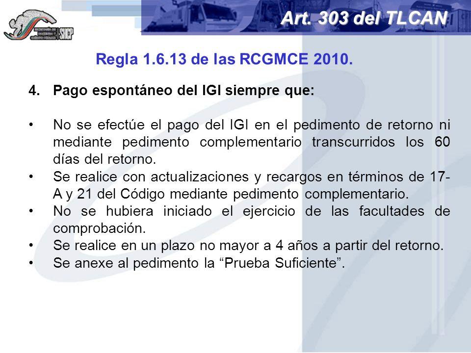 Art. 303 del TLCAN Regla 1.6.13 de las RCGMCE 2010.