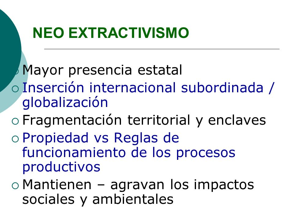 NEO EXTRACTIVISMO Mayor presencia estatal