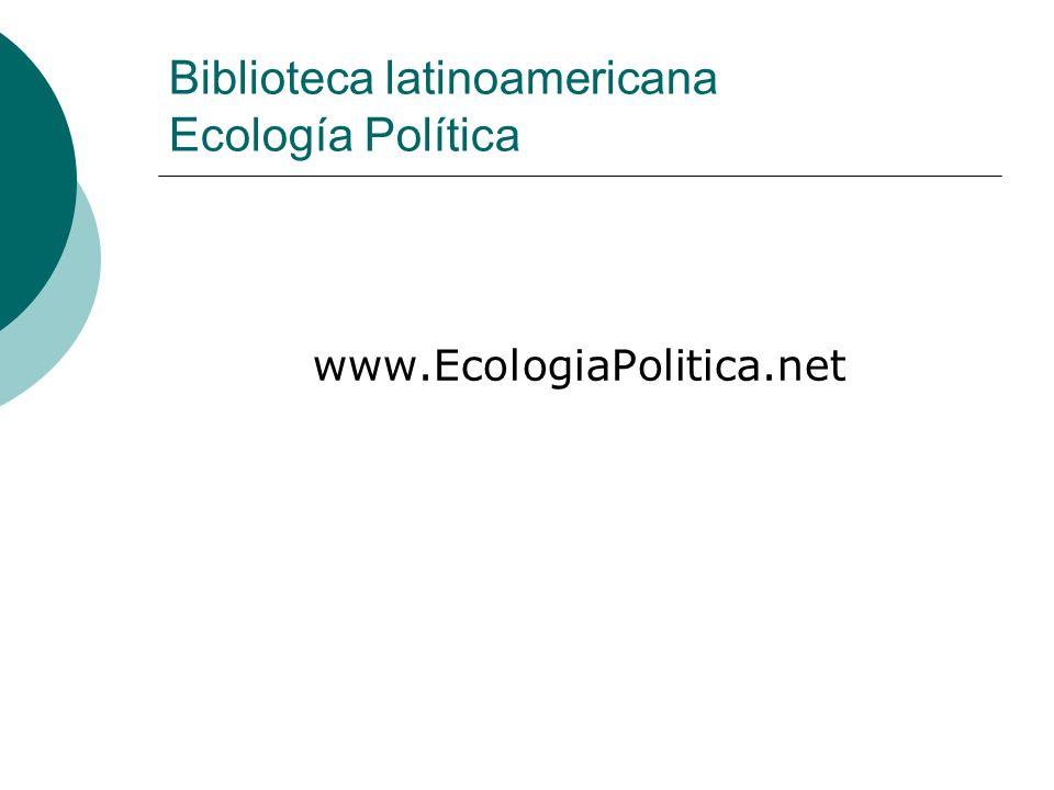 Biblioteca latinoamericana Ecología Política