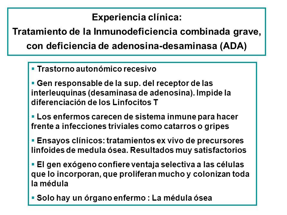 Experiencia clínica: Tratamiento de la Inmunodeficiencia combinada grave, con deficiencia de adenosina-desaminasa (ADA)