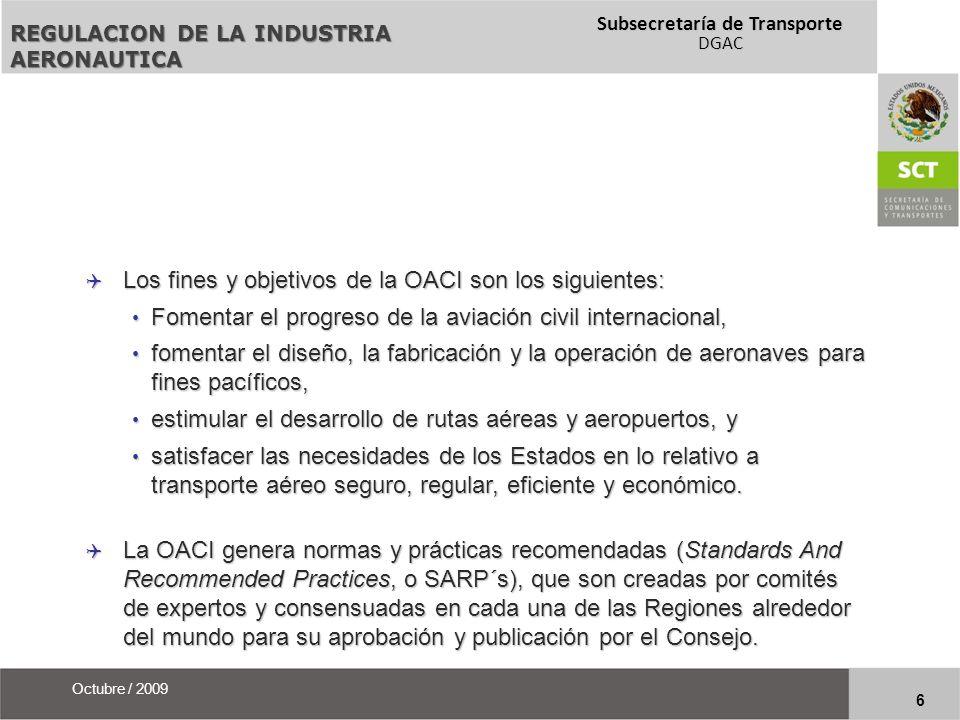 Los fines y objetivos de la OACI son los siguientes: