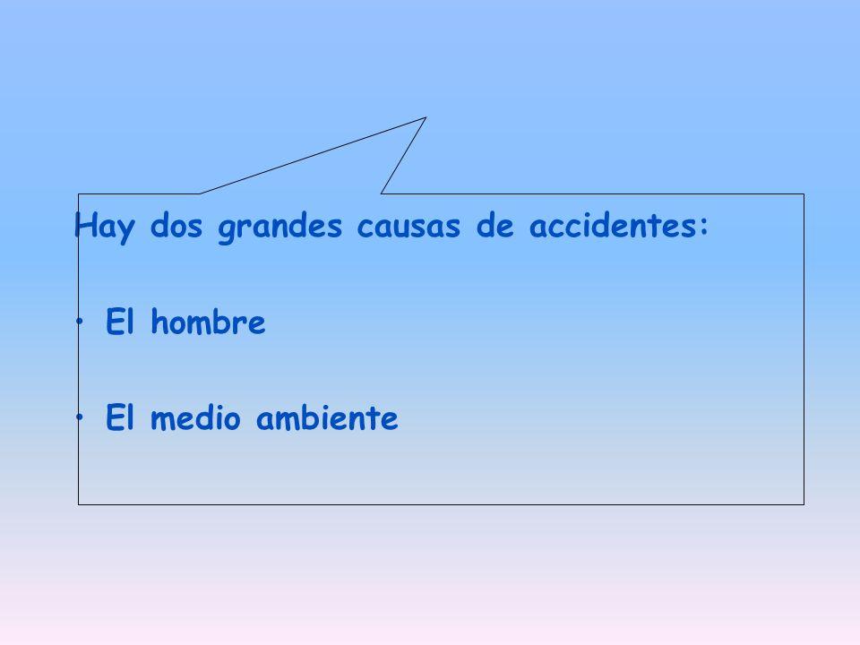 Hay dos grandes causas de accidentes: