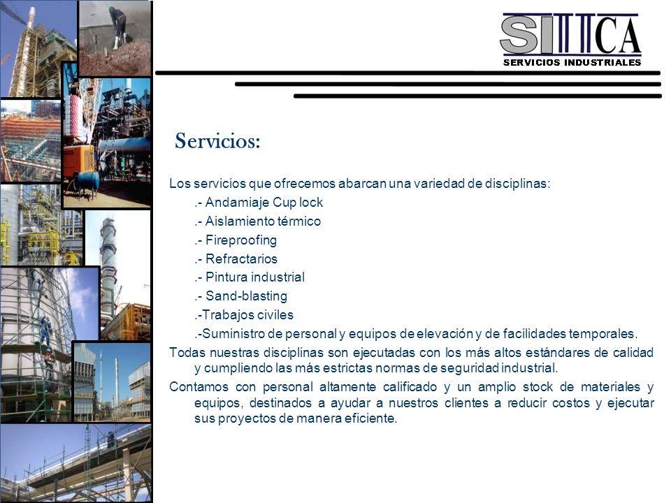 Servicios: Los servicios que ofrecemos abarcan una variedad de disciplinas: .- Andamiaje Cup lock.
